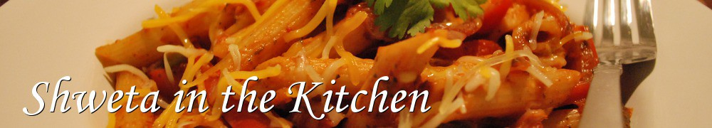 Very Good Recipes - Shweta in the Kitchen