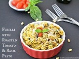 Fusilli with Roasted Tomato & Basil Pesto - Roasted Tomato & Basil Pesto