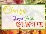 Cheesy Baked Potato Quiche