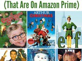 12 Must See Christmas Movies (On Amazon Prime!)