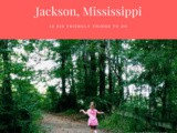 Kid Friendly Things to do in Jackson, Mississippi