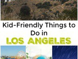 Kid Friendly Things to Do in Los Angeles, ca