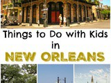 New Orleans: 10 Things To Do With Kids