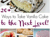 Over 20 Ways to Make a Vanilla Cake Interesting