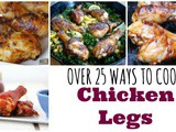Over 25 Chicken Leg Recipes