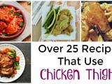 Over 25 Recipes Using Chicken Thighs
