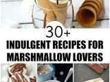 Over 30 Recipes Using Marshmallows