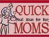 Quick Meal Ideas for Busy Moms