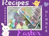 Recipes for Easter Dinner and Easter Dessert