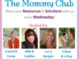 The Mommy Club: Share Your Resources and Solutions #186