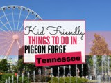 Top 10 Kid Friendly Things to do in Pigeon Forge, Tennessee