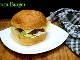 Corn Burger | How to make Corn Patty Burger