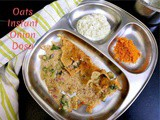 Oats Instant Onion Dosa ~ a to z Indian Breakfast Dishes