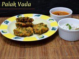 Palak Vada | Spinach Lentil Fritters