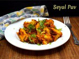 Seyal Pav ~ a to z Indian Breakfast Dishes