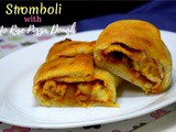 Stromboli | Easy Stromboli in 35 mins for Pizza Party