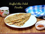 Stuffed Aloo Palak Paratha | How to make Potato Spinach Paratha