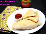 Tricolour Bell Pepper Calzone | How to make Calzones