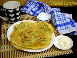 Turkish Gozleme | Turkish Flat Bread with Potato and Cheese