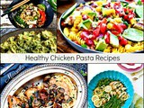 Big Fat Healthy Chicken Pasta Recipes