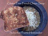 Gluten Free French Onion Soup Recipe