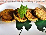 Recipe for Chicken Keema Kebab with Dry Fruits Stuffing