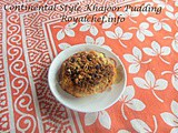 Sweet and Tasty Continental Style Khajoor Pudding