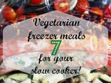 Meal Planning Monday – a week of vegetarian slow cooker meals for your freezer