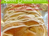 {Spring Dessert} Sweet Bread Braided Loaf Recipe