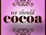 We should cocoa...Chocolate,strawberries and cream,what a combination
