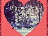 Valentine's Day Weekend in the Adirondacks