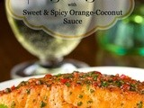 Pan-Seared Salmon w/ Sweet & Spicy Orange-Coconut Sauce