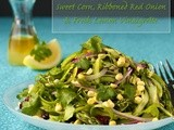 Shaved Asparagus Salad w/ Sweet Corn, Ribboned Red Onion & Fresh Lemon Dressing