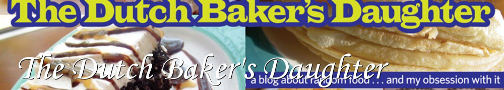 Very Good Recipes - The Dutch Baker's Daughter