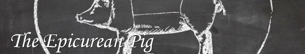 Very Good Recipes - The Epicurean Pig