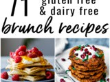 71 Gluten Free and Dairy Free Brunch Recipes