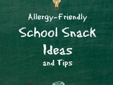 Allergy-Friendly School Snack Ideas and Tips