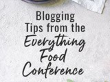 Blogging Tips from the Everything Food Conference