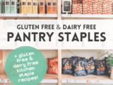 Gluten Free Dairy Free Pantry Staples and Recipes