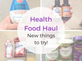 Health Food Haul: New Things to Try