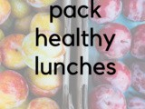 How to Pack Healthy Lunches for School