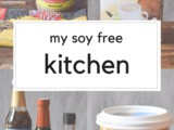 My Soy Free Kitchen: Soy Free Cooking Favorites