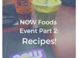 Now Foods Event Part 2: Recipes