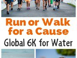 Run or Walk for a Cause: Global 6K for Water