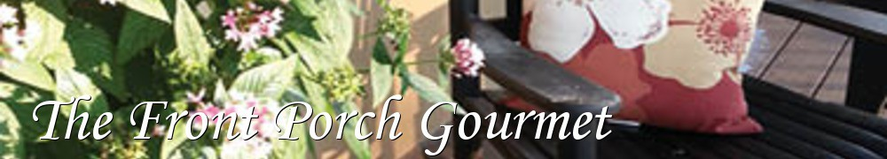 Very Good Recipes - The Front Porch Gourmet