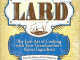 "Cookbook Review: ""Lard The Lost Art of Cooking with Your Grandmother's Secret Ingredient"""