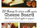 20 Things to Serve with Your Cheese Board {That Aren't Crackers, Sliced Apples & Grapes}