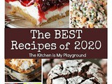 Top 10 Best Recipes of 2020 from The Kitchen is My Playground