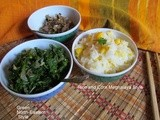 Corn n Rice with Greens cooked North East Indian Style~Indian State Meghalaya