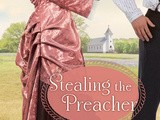 "#book review ""Stealing the Preacher"" Kindle Fire Giveaway and Author Chat Party {6/18} with Karen Witemeyer! @litfuse"